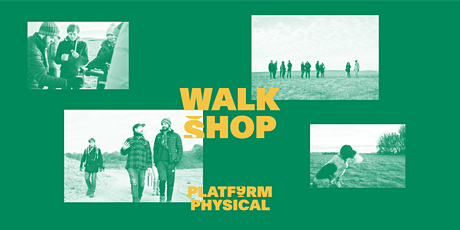PLATF9RM Physical: Walkshop with Unlost Co. tickets