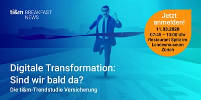 ti&m breakfast news: Digitale Transformation – Sind wir bald da?