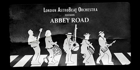 London Astrobeat Orchestra - 50 years of Abbey Road tickets