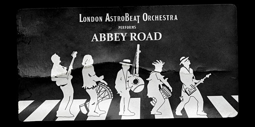 London Astrobeat Orchestra - 50 years of Abbey Road