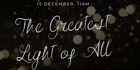 The Greatest Light of All: A Christmas Celebration tickets