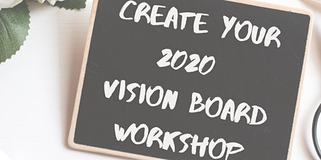 Vision Board Workshop   Make your dreams reality in 2020 tickets