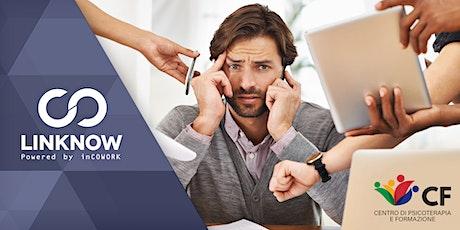 La gestione dello stress lavorativo: dalla teoria alla pratica biglietti