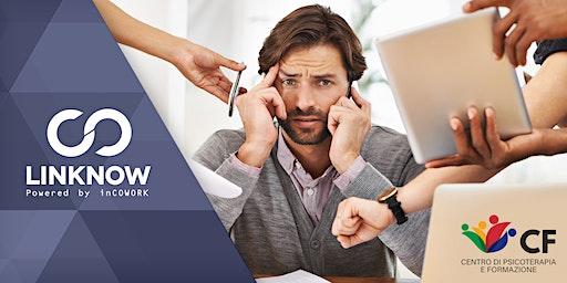 La gestione dello stress lavorativo: dalla teoria alla pratica