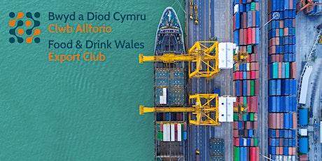Clwb Allforio Bwyd a Diod Cymru - Digwyddiad De Cymru tickets