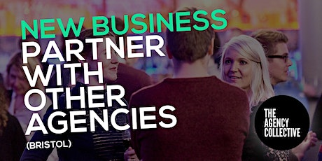 New Business: Partner With Others Agencies (Bristol) tickets
