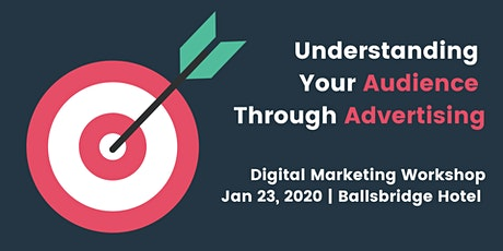 Digital Marketing: Understanding Your Audience Through Advertising tickets
