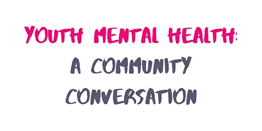 Youth Mental Health: A Community Conversation