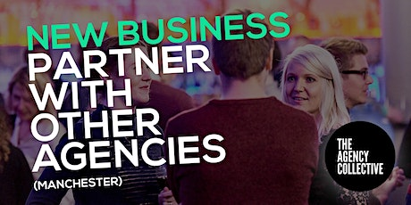 New Business: Partner With Others Agencies (Manchester) tickets