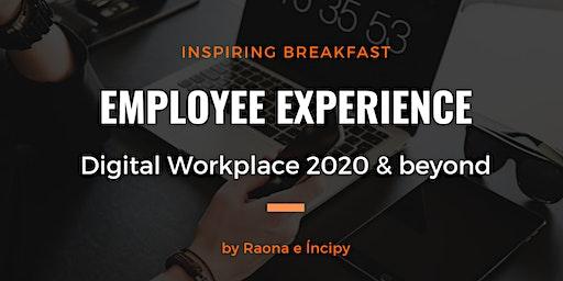 Employee Experience. Digital Workplace 2020 & beyond- Barcelona