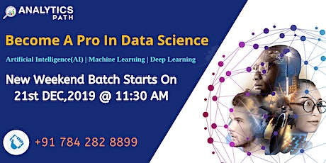 Enroll For Data Science New Weekend Batch Commencing From 21st Dec @ 11:30 tickets