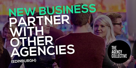 New Business: Partner With Others Agencies (Edinburgh) tickets