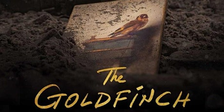 The Goldfinch (Film, Fiction & Food) tickets