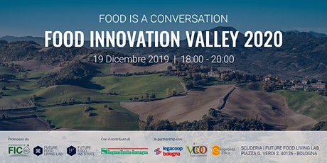 Food Is A Conversation: Food Innovation Valley 2020 biglietti
