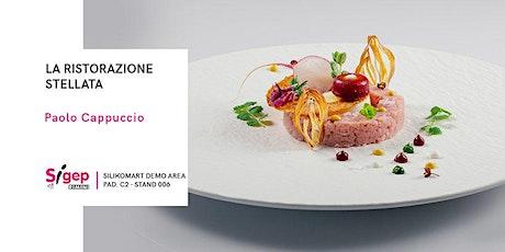 La ristorazione stellata di Paolo Cappuccio biglietti
