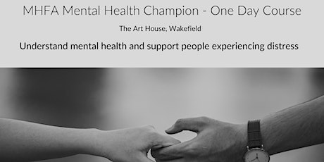Closed - MHFA Mental Health Champion (Wakefield)- Adult 1 Day  tickets