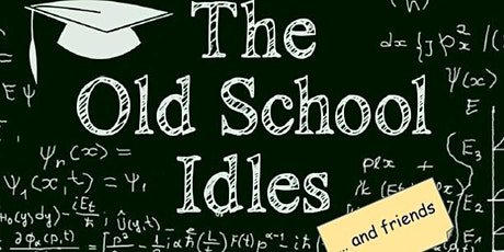 The Old School Idles and Friends tickets