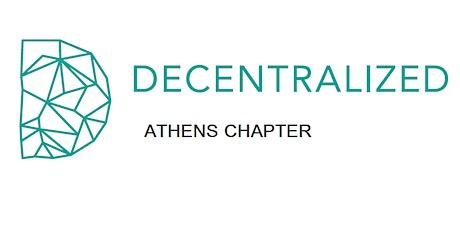 Decentralized: Athens Chapter - Πρώτο Meetup και Εκλογές entradas