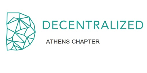Decentralized: Athens Chapter - Πρώτο Meetup και Εκλογές