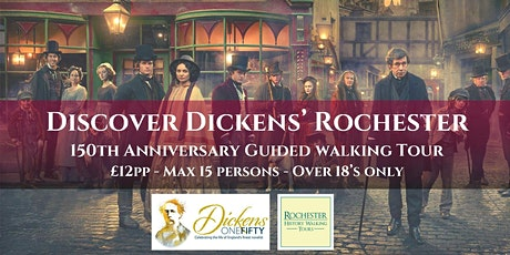 DISCOVER DICKENS' ROCHESTER - 150th ANNIVERSARY GUIDED WALKING TOUR tickets