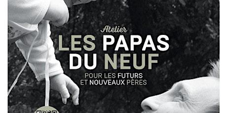 """Atelier"""" LES PAPAS DU NEUF""""  billets"""
