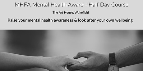 MHFA Mental Health Aware (Wakefield)- Adult Half Day  tickets