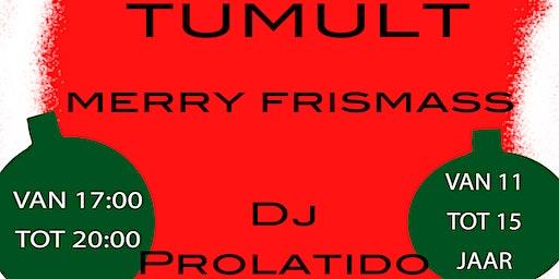 Merry Frismass in Tumult