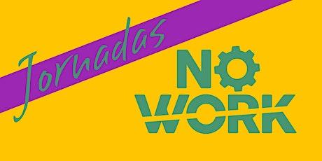 Jornadas Nowork 2019: Martes 17 entradas