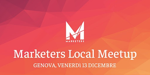 Marketers Meetup Genova   13.12.19