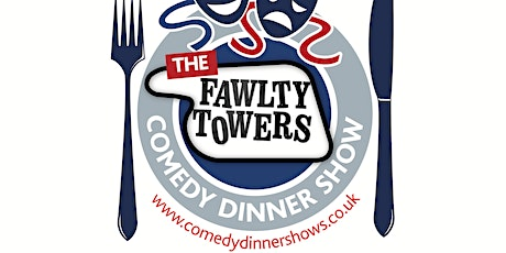 The Fawlty Towers Comedy Dinner Show  tickets