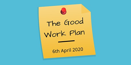 The Good Work Plan 2020 - Are you ready? (Morning Session) tickets