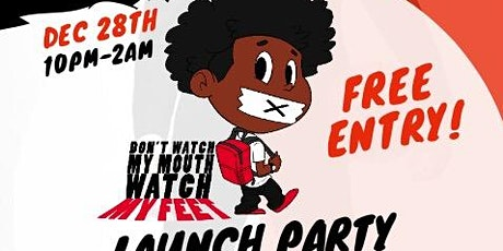 """Don't watch my mouth watch my feet """"Sneaker Ball"""" launch party  tickets"""