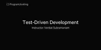 Test Driven Development - Venkat Subramaniam