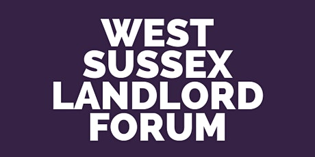 West Sussex Landlord Forum - for seasoned and aspiring  property investors tickets