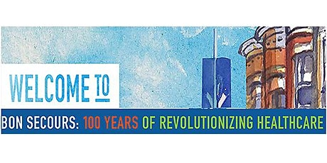 BON SECOURS: 100 Years of Revolutionizing Healthcare tickets