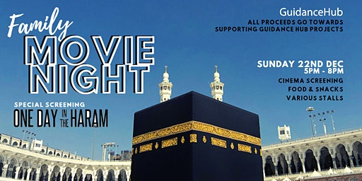 Family Movie Night | One Day in the Haram (Sun 22nd Dec | 5PM - 8PM)