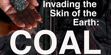 Invading the Skin of the Earth: COAL tickets