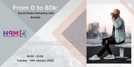 From 0 to 80k : Social Media Marketing with Bcklads tickets