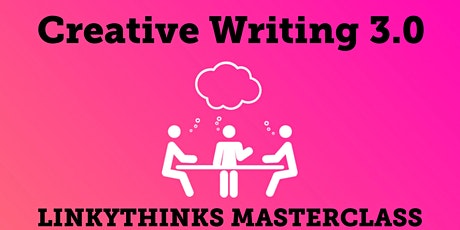LinkyThinks Masterclass: Creative Writing 3 - Persuade and Discuss tickets