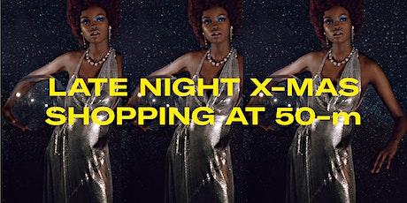 Late Night Xmas Shopping at 50m tickets