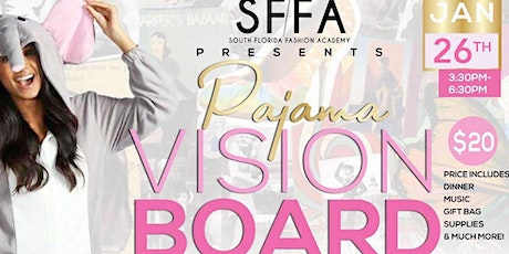 South Florida Fashion Academy's Pajama Vision Board Party tickets