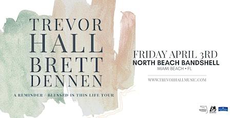 TREVOR HALL &  BRETT DENNEN - MIAMI tickets