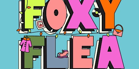 The Foxy Flea Holiday Market & Coat Drive! tickets