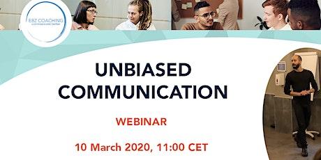 Unbiased Communication - Webinar tickets