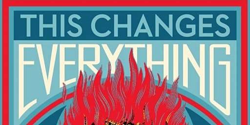 This Changes Everything (Ecotainment! Presents)