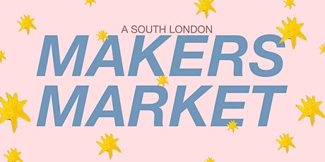 A SOUTH LONDON MAKERS MARKET tickets