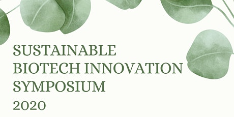 SUSTAINABLE BIOTECH INNOVATION SYMPOSIUM 2020 tickets