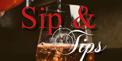 Sip and Tips