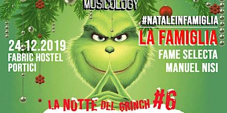24/12-LA NOTTE DEL GRINCH W/ LA FAMIGLIA @Fabric Hostel biglietti