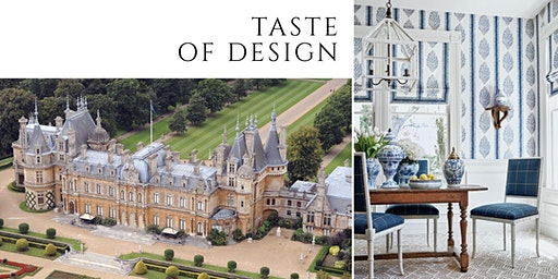 Taste of Design 2020 Roadshow - Waddesdon Manor, Buckinghamshire